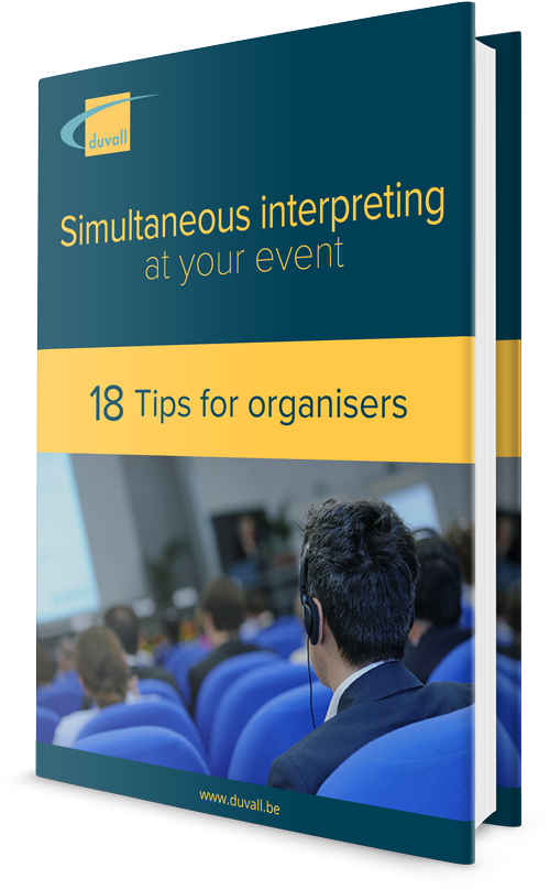 Simultaneous interpreting at your event: 18 tips for organisers