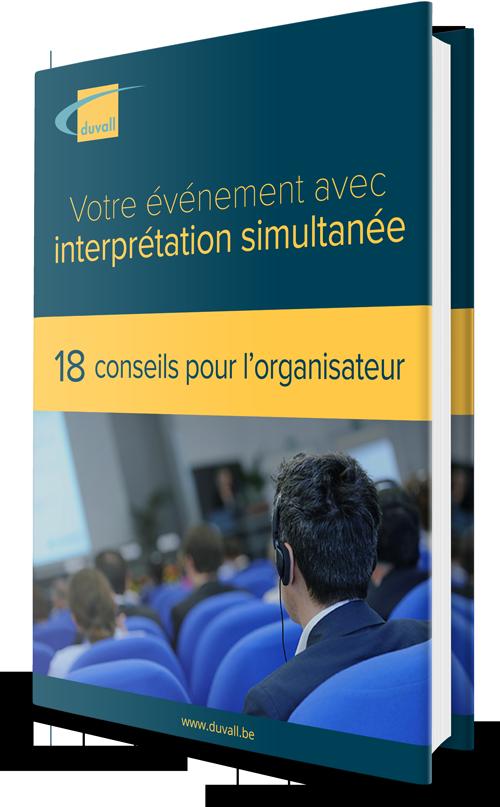 Votre événement avec interprétation simultanée: 18 conseils pour l'organisateur